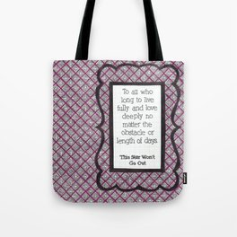 This Star Won't Go Out Tote Bag