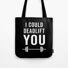 Deadlift You Gym Quote Tote Bag