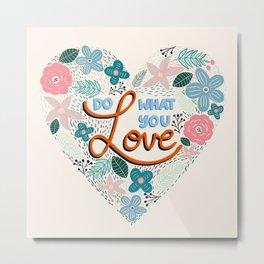 Do What You Love Digital Floral Illustration  Metal Print