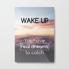 Motivational - Wake Up! - Motivation Metal Print
