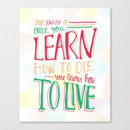 Learn to Live - Colourful Canvas Print