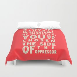 If you are neutral in front of injustice, hero Desmond Tutu on justice, awareness, civil rights, Duvet Cover