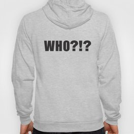 Who?!? - An Exclamation Hoody