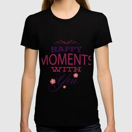 Happy Moments With You - Valentines Day T-shirt