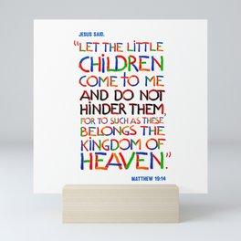 Let the little children come to me Mini Art Print