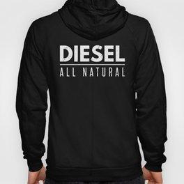Funny Diesel Power All Natural Hoody