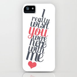 Here with me. iPhone Case