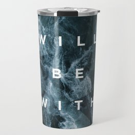 I Will Be With You Travel Mug