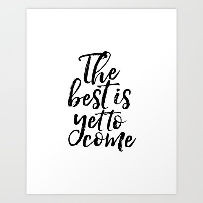 The Best Is Yet To Come Inspirational Poster Anniversary Gift