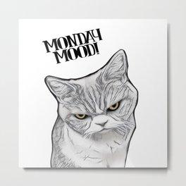 Monday Mood! Metal Print