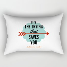 It's the TRYING Rectangular Pillow