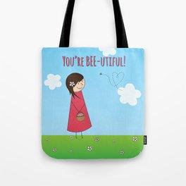 You're Bee-utiful! Tote Bag