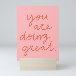 You Are Doing Great Mini Art Print
