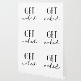 Bathroom Wall Decor, Get Naked Bathroom Sign, Get Naked Print, Get Naked Wall Art Wallpaper