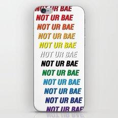Not Ur Bae iPhone & iPod Skin