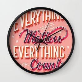 Everything matters, everything counts, hand lettering typography modern poster design Wall Clock