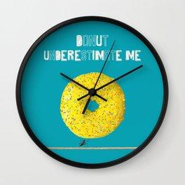 Donut Underestimate Me Wall Clock