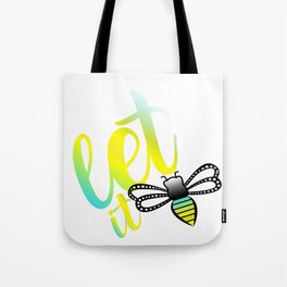 Let it Bee Tote Bag