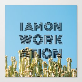 I am on workation black with cactus background green blue Canvas Print