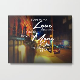 You Don't Have To Move On To Let Go Metal Print