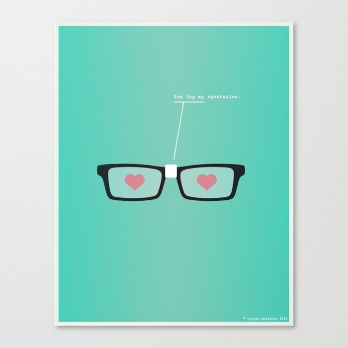 You Fog My Spectacles Canvas Print
