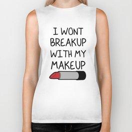 I Won't Break Up With My Makeup Biker Tank