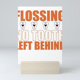 Dentist Dental Hygienist Flossing No Tooth Left Behind Mini Art Print