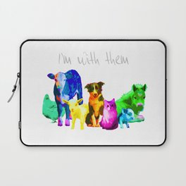 I'm With Them - Animal Rights - Vegan Laptop Sleeve