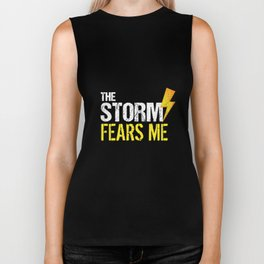 The Storm Fears Me Storm Chasers Biker Tank
