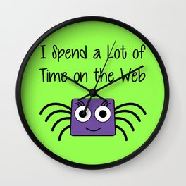 I Spend a Lot of Time on the Web Wall Clock