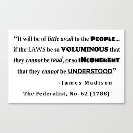 James Madison Quote from The Federalist, No. 62 (1788) Canvas Print
