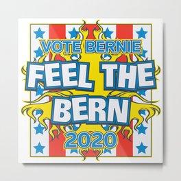 Vote Bernie Feel the Bern 2020 Metal Print