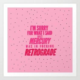 Mercury Retrograde pt. 2 Art Print