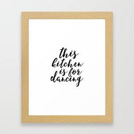 Motivational Print Printable Art This Kitchen Is For Dancing Kitchen Quote Kitchen Printable Quote Framed Art Print