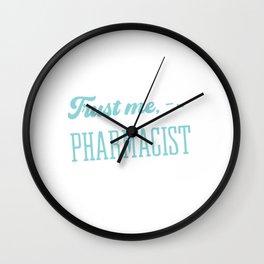 Trust Me I'm A Pharmacist Medicine Doctor's Prescription Pharmacy Healthcare T-shirt Design Wall Clock