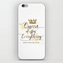 Queen of effin' Everything iPhone Skin