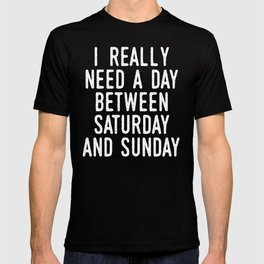 I REALLY NEED A DAY BETWEEN SATURDAY AND SUNDAY (Brown) T-shirt