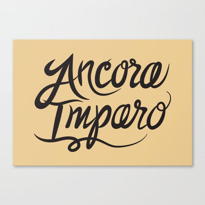 Ancora Imparo Canvas Print