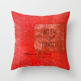 Believe in Yourself - Maruia Te Pono - Maori wisdom quote in red Throw Pillow