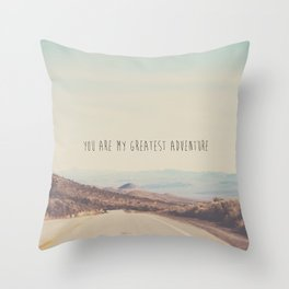 you are my greatest adventure ... Throw Pillow