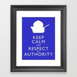 Keep Calm and Respect My Authority Framed Art Print