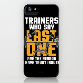 Trainers Who Say Last One Design For Workout Man or Woman design iPhone Case