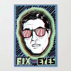 Fix Your Eyes! Canvas Print