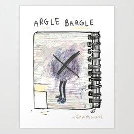 Argle Blargle Art Print