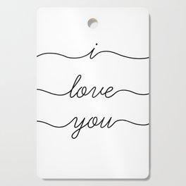 I love you Cutting Board