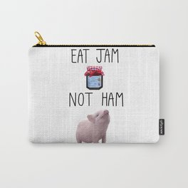 Eat Jam Not Ham Carry-All Pouch