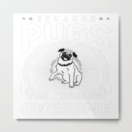pugs awesome Metal Print