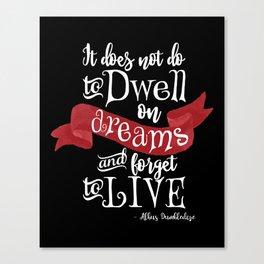 Dwell on Dreams - Black Canvas Print