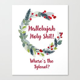 Christmas Vacation / Funny Holiday Watercolor Wreath / Hallelujah Holy Shit Where's The Tylenol Canvas Print