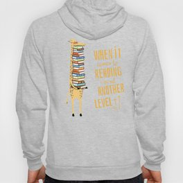 When it Comes to Reading I'm at Another Level - Giraffe Hoody